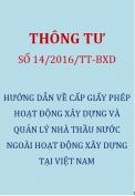 Thông tư 14/2016/TT-BXD Hướng dẫn về cấp giấy phép hoạt động xây dựng và quản lý nhà thầu nước ngoài hoạt động xây dựng tại Việt Nam