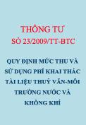 Thông tư số 23/2009/TT-BTC Quy định mức thu và sử dụng phí khai thác tài liệu khí tượng thuỷ văn, môi trường nước và không khí