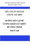 Tiêu chuẩn ngành 14TCN 145-2005 Hướng dẫn lập đề cương khảo sát thiết kế công trình thuỷ lợi