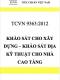 TCVN 9363:2012 Khảo sát cho xây dựng – khảo sát địa kỹ thuật cho nhà cao tầng