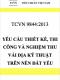 TCVN 9844:2013 Yêu cầu thiết kế, thi công và nghiệm thu vải địa kỹ thuật trong xây dựng nền đắp trên đất yếu
