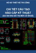 Chi tiết cấu tạo tuyenl kỹ thuật (Dự án Thiết kế thi công Khu dô thị mới Cổ Nhuế)