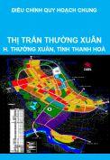 Điều chỉnh Quy hoạch chung xây dựng, cải tạo và mở rộng thị trấn Thường Xuân, huyện Thường Xuân, tỉnh Thanh Hoá đến năm 2025