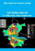 Điều chỉnh quy hoạch chung xây dựng thị trấn Vạn Hà, huyện Thiệu Hoá, tỉnh Thanh Hoá đến năm 2025