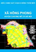 Điều chỉnh quy hoạch nông thôn mới xã Hồng Phong, huyện Chương Mỹ, thành phố Hà Nội đến năm 2020