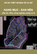 Hạng mục: San nền (Hồ sơ thiết kế cơ sở khu công nghiệp sông Lô I)