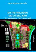 Quy hoạch chi tiết khu đô thị phía đông đại lộ Bắc Nam, khu đô thị Bắc Cầu Hạc, thành phố Thanh Hoá, tỉnh Thanh Hoá