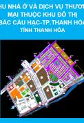 Quy hoạch chi tiết Khu nhà ở và Dịch vụ thương mại thuộc khu đô thị Bắc Cầu Hạc, thành phố Thanh Hóa, tỉnh Thanh Hóa tỷ lệ 1/500