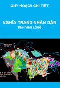 Quy hoạch chi tiết Nghĩa trang nhân dân tỉnh Vĩnh Long