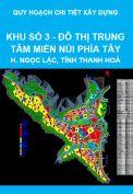 Quy hoạch chi tiết xây dựng khu số 3 - Đô thị trung tâm miền núi phía Tây tỉnh Thanh Hoá