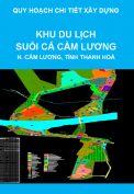Quy hoạch chi tiết xây dựng tỷ lệ 1/2000 Khu du lịch suối cá Cẩm Lương, huyện Cẩm Thuỷ, tỉnh Thanh Hoá