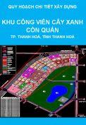 Quy hoạch chi tiết xây dựng tỷ lệ 1/500 Khu công viên cây xanh Cồn Quán, thành phố Thanh Hoá, tỉnh Thanh Hoá