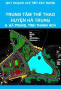 Quy hoạch chi tiết xây dựng tỷ lệ 1/500 Khu trung tâm văn hoá thể thao huyện Hà Trung, tỉnh Thanh Hoá