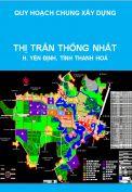 Quy hoạch chung xây dựng thị trấn Thống Nhất, huyện Yên Định, tỉnh Thanh Hoá đến năm 2025