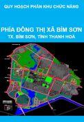 Quy hoạch phân khu chức năng phía Đông thị xã (Khu vực giáp xã Hà Vinh, huyện Hà Trung) thuộc phường Đông Sơn, thị xã Bỉm Sơn, tỉnh Thanh Hoá