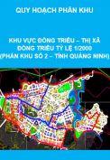 Quy hoạch phân khu Khu vực Đông Triều – thị xã Đông Triều tỷ lệ 1/2000 (phân khu số 2 – tỉnh Quảng Ninh)