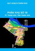 Quy hoạch phân khu tỷ lệ 1/2000 phân khu số 18, thành phố Thanh Hoá, tỉnh Thanh Hoá