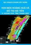 Quy hoạch xây dựng vùng ven biển huyện Hoằng Hoá và quy hoạch chung xây dựng đô thị Hải Tiến, huyện Hoằng Hoá, tỉnh Thanh Hoá