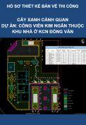 Thiết kế bản vẽ thi công – Dự án Công viên Bách Thảo thuộc Khu công nghiệp Đồng Văn – Hạng mục: Cây xanh cảnh quan