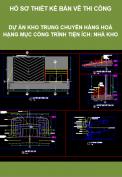 Thiết kế bản vẽ thi công – Dự án Kho trung chuyển hàng hoá – Hạng mục: Nhà kho