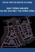 Thiết kế bản vẽ thi công – Dự án Khu biệt thự sông Uông, thành phố Uông Bí – Hạng mục: Giao thông và San nền