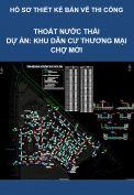 Thiết kế bản vẽ thi công – Dự án Khu dân cư thương mại Chợ Mới thị trấn Bích Động – Hạng mục: Thoát nước thải