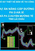 Thiết kế thi công Dự án Nâng cấp đường Pa Ủ-Hà Xì, xã Pà ủ, Huyện Mường Tè, tỉnh Lai Châu