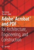 Adobe Acrobat and Pdf for Architecture, Engineering and Construction