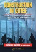 Construction in cities-Social, environmental, political, and economic concerns