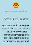 QCVN 15:2011/BGTVT quy chuẩn kỹ thuật quốc gia về yêu cầu an toàn kỹ thuật và bảo vệ môi trường đối với phương tiện giao thông đường sắt khi kiểm tra định kỳ