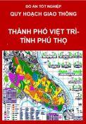 Quy hoạch giao thông thành phố Việt Trì – Phú Thọ