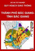 Quy hoạch mạng lưới giao thông thành phố Bắc Giang-tỉnh Bắc Giang