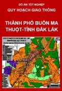 Quy hoạch mạng lưới giao thông thành phố Buôn Ma Thuột-tỉnh Đắk Lắk-Thiết kế hạ tầng kỹ thuật khu đô thị-Thiết kế nút giao thông khác mức