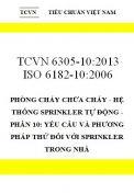 TCVN 6305-10:2013 ISO 6182-10:2006 phòng cháy chữa cháy - hệ thống sprinkler tự động - phần 10: yêu cầu và phương pháp thử đối với sprinkler trong nhà