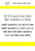 TCVN 6615-2-1:2013 IEC 61058-2-1:2010 thiết bị đóng cắt dùng cho thiết bị-phần 2-1:yêu cầu cụ thể đối với thiết bị đóng cắt lắp trên dây mềm
