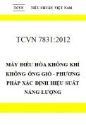 TCVN 7831:2012 Máy điều hòa không khí không ống gió - phương pháp xác định hiệu suất năng lượng