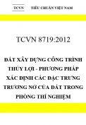 TCVN 8719:2012 Đất xây dựng công trình thủy lợi - phương pháp xác định các đặc trưng trương nở của đất trong phòng thí nghiệm