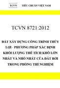 TCVN 8721:2012 Đất xây dựng công trình thủy lợi - phương pháp xác định khối lượng thể tích khô lớn nhất và nhỏ nhất của đất rời trong phòng thí nghiệm