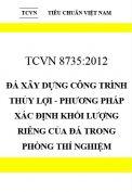 TCVN 8735:2012 Đá xây dựng công trình thủy lợi - phương pháp xác định khối lượng riêng của đá trong phòng thí nghiệm