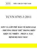 TCVN 8785-3:2011 Sơn và lớp phủ bảo vệ kim loại – phương pháp thử trong điều kiện tự nhiên – phần 3: xác định độ mất màu