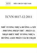TCVN 8817-12:2011 Nhũ tương nhựa đường a xít - phương pháp thử - phần 12: nhận biết nhũ tương nhựa đường axit phân tách chậm