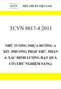 TCVN 8817-4:2011 Nhũ tương nhựa đường a xít- phương pháp thử- phần 4: xác định lượng hạt quá cỡ (thử nghiệm sàng)