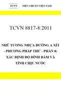 TCVN 8817-8:2011 Nhũ tương nhựa đường a xít - phương pháp thử - phần 8: xác định độ dính bám và tính chịu nước