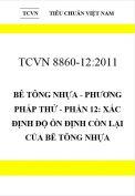 TCVN 8860-12:2011 Bê tông nhựa - phương pháp thử - phần 12: xác định độ ổn định còn lại của bê tông nhựa