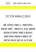 TCVN 8860-2:2011 Bê tông nhựa - phương pháp thử - phần 2: xác định hàm lượng nhựa bằng phương pháp chiết sử dụng máy quay li tâm