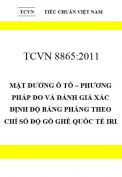 TCVN 8865:2011 Mặt đường ô tô – phương pháp đo và đánh giá xác định độ bằng phẳng theo chỉ số độ gồ ghề quốc tế iri