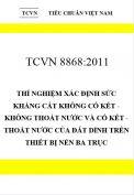 TCVN 8868:2011 Thí nghiệm xác định sức kháng cắt không cố kết - không thoát nước và cố kết - thoát nước của đất dính trên thiết bị nén ba trục