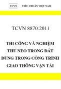 TCVN 8870:2011 Thi công và nghiệm thu neo trong đất dùng trong công trình giao thông vận tải