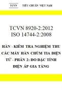 TCVN 8920-2:2012 Hàn - kiểm tra nghiệm thu các máy hàn chùm tia điện tử - phần 2: đo đặc tính điện áp gia tăng