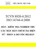 TCVN 8920-4:2012 Hàn - kiểm tra nghiệm thu các máy hàn chùm tia điện tử - phần 4: đo tốc độ hàn